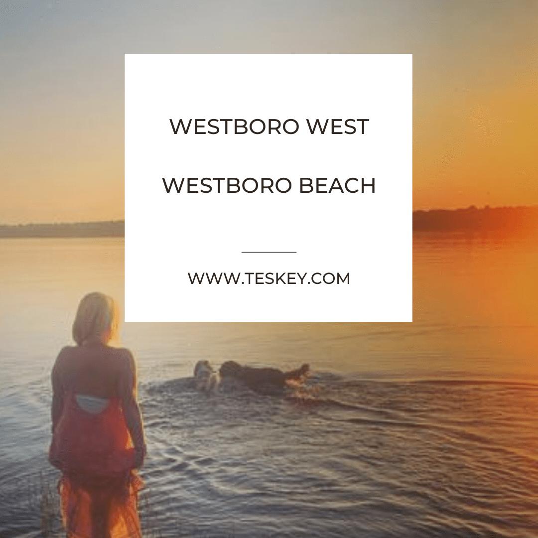 Westboro west and Westboro Beach